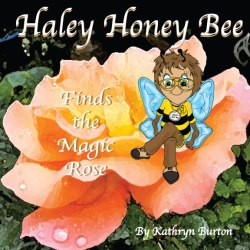 Haley Honey Bee Book -Finds the Magic Rose